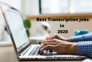 Best Transcription Jobs in 2020